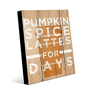 Pumpkin Spice Latte for Days 24X36 Acrylic Wall Art, Multi, large