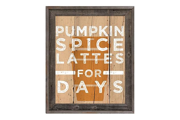 Pumpkin Spice Latte for Days 24X36 Barnwood Framed Canvas, Multi, large