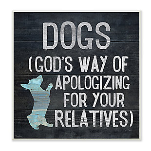 Dogs are God's Apology Quote 12x12 Wall Plaque, , large