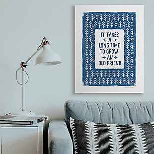 Grow An Old Friend Quote 36x48 Canvas Wall Art, White/Blue, rollover