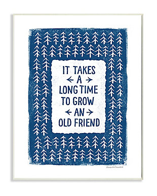 Grow an Old Friend Quote 13x19 Wall Plaque, White/Blue, large