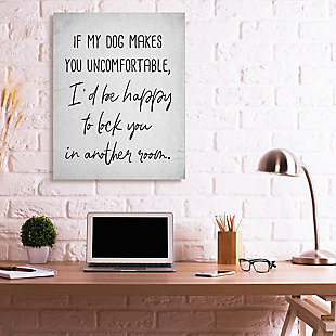 Dog Makes You Uncomfortable Joke 36x48 Canvas Wall Art, White, rollover