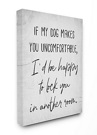 Dog Makes You Uncomfortable Joke 36x48 Canvas Wall Art, White, large