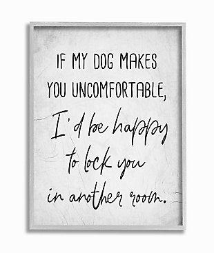 Dog Makes You Uncomfortable Joke 16x20 Gray Frame Wall Art, White, large