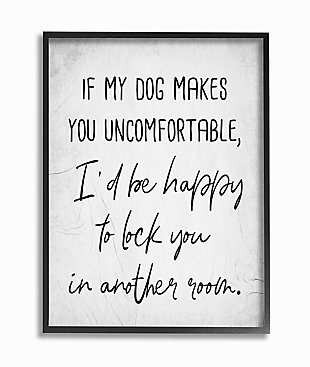 Dog Makes You Uncomfortable Joke 24x30 Black Frame Wall Art, White, large