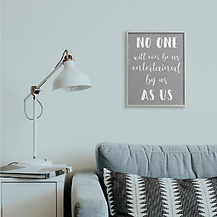 Entertained by Us as Us Family 16x20 Gray Frame Wall Art, , rollover