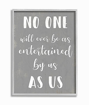 Entertained by Us as Us Family 16x20 Gray Frame Wall Art, , large