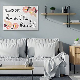Always Stay Humble and Kind Quote 36x48 Canvas Wall Art, White, rollover
