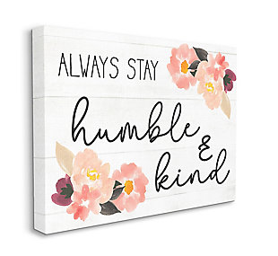Always Stay Humble and Kind Quote 36x48 Canvas Wall Art, White, large