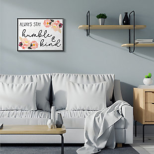 Always Stay Humble and Kind Quote 24x30 Black Frame Wall Art, White, rollover