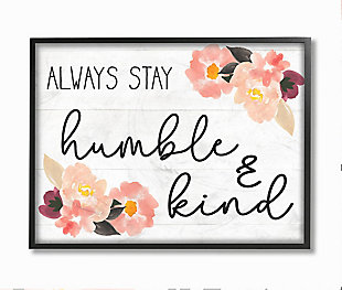 Always Stay Humble and Kind Quote 24x30 Black Frame Wall Art, White, large