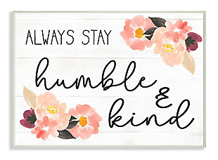 Always Stay Humble and Kind Quote 13x19 Wall Plaque, White, large