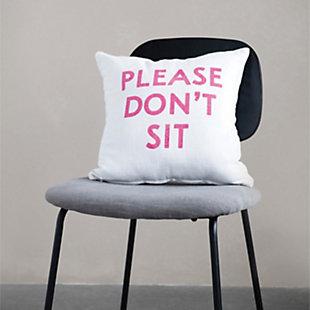Creative Co-Op Please Don't Sit Cotton Slub Pillow, , rollover