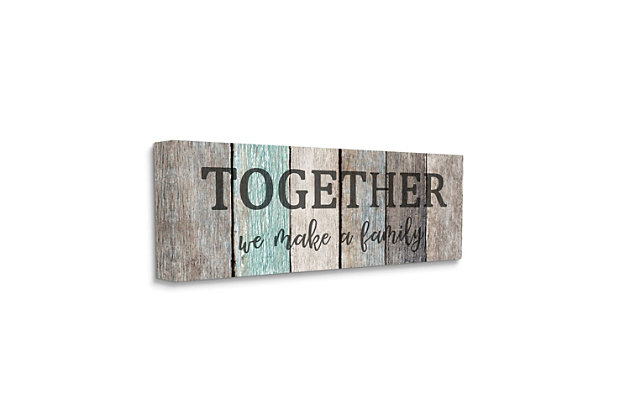 Stupell Industries Together We Make A Family Quote Rustic Sign Home Text, 20 X 48, Canvas Wall Art, Multi, large