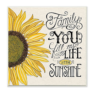Stupell You Fill My Life with Sunshine Quote Sunflower Family Phrase 12 x 12 Wood Wall Art, , large