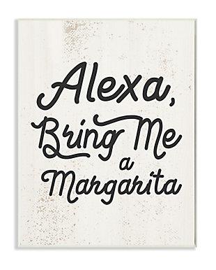 Stupell Alexa Bring Me Margarita Distressed Kitchen Sign 13 x 19 Wood Wall Art, Beige, large