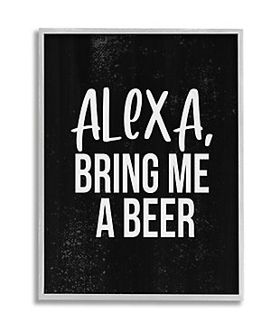 Stupell Alexa Bring Beer Funny Chalk Style Distressed Design 16 X 20 Framed Wall Art, Black, large