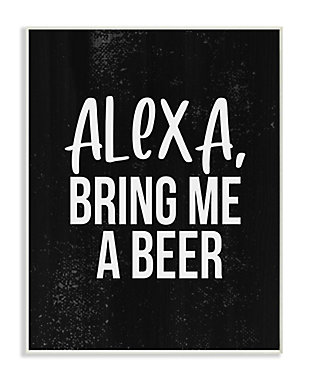 Stupell Alexa Bring Beer Funny Chalk Style Distressed Design 13 x 19 Wood Wall Art, Black, large