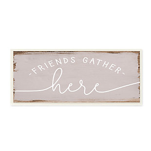 Stupell Friends Gather Here Phrase Charming Distressed Paint 7 x 17 Wood Wall Art, , large