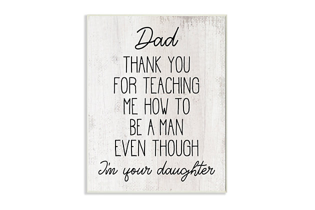 Stupell Dad Thank You Phrase Family Daughter Humor 13 x 19 Wood Wall Art, White, large