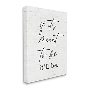 Stupell Meant To Be Motivational Quote Charming Script 36 X 48 Canvas Wall Art, White, large
