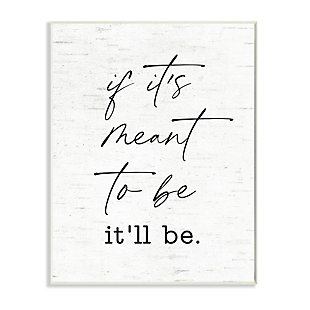 Stupell Meant To Be Motivational Quote Charming Script 13 x 19 Wood Wall Art, White, large