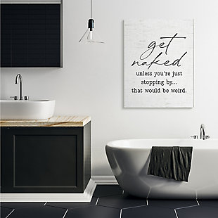 Stupell Get Naked Unless Stopping By Humorous Phrase 36 X 48 Canvas Wall Art, White, rollover