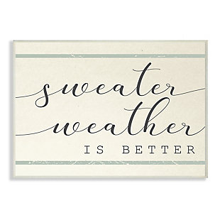 Stupell Industries  Sweater Weather is Better Phrase Bistro Style Stripe, 13 x 19, Wood Wall Art, , large