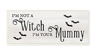 Stupell Industries  Not A Witch, Your Mummy Phrase Festive Halloween Pun, 7 x 17, Wood Wall Art, , large